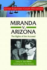 Miranda V. Arizona: The Rights of the Accused Great Supreme Court Decisions