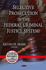 Selective Prosecution in the Federal Criminal Justice System? (Criminal Justice,