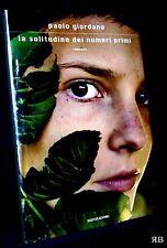 Paolo Giordano - La solitudine dei numeri primi - Mondadori 2008 - 9788804577027