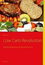 Low Carb Revolution: Kohlenhydratarmes Powerschlemm...   Buch   Zustand sehr gut