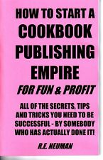 HOW TO START A COOKBOOK PUBLISHING EMPIRE for fun & profit book publish