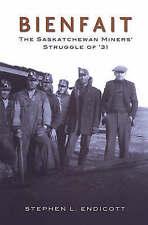 NEW Bienfait: The Saskatchewan Miners' Struggle of '31 by Stephen Endicott