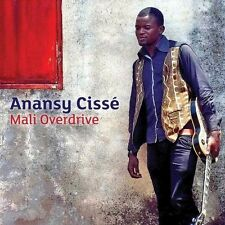Anansy Cisse - Mali Overdrive (CD, 2014, Riverboat) NEW & SEALED