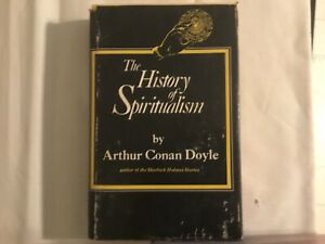 The History of Spiritualism, Volume I & II. Arthur Conan Doyle