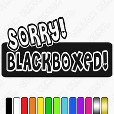 Sorry Black Box Sticker Monitored Car Bumper/Window/New Driver/Funny, any colour