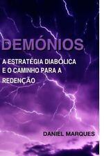 Demónios : A Estratégia Diabólica e o Caminho para a Redenção by Daniel...