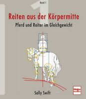 Reiten aus der Körpermitte Band 1 Pferd und Reiter Gleichgewicht Ratgeber Buch