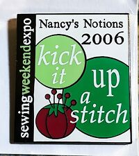 Vintage 2006 Nancy's Notions SEWING Weekend Expo Kick It Up A Stitch PIN Rare!