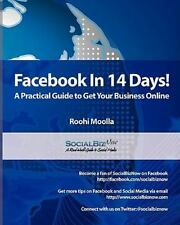 Facebook in 14 Days! A Practical Guide to Get Your Business Online by Roohi...
