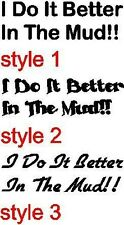 I Do it Better in the mud decal Jeep CJ7 Rubicon