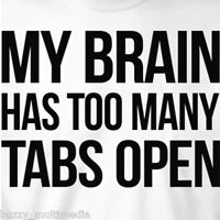 My Brain Has To Many Tabs Open Shirt, funny shirt, Funny Computer Geek Tee Shirt
