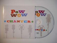 POW WOW : CHANTER ♦ CD SINGLE PORT GRATUIT ♦