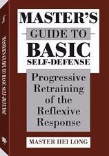 Master's  Guide To Basic Self-defense: Progressive Retraining Of The Reflexive