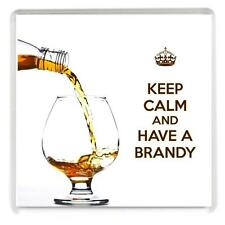 KEEP CALM and HAVE A BRANDY Cognac Brandy poured into a glass Drinks Coaster