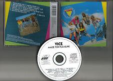 VICE - Made for pleasure CD RARE MELODIC ROCK ZINATRA TRIXTER SOUTGHANG MHR