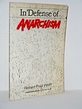 In Defense of Anarchism by Robert P. Wolff   1970 Paperback