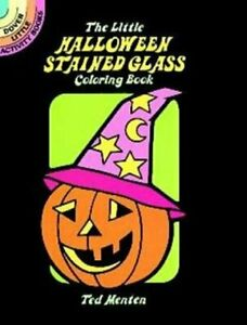 The Little Halloween Stained Glass Coloring Book by Ted Menten 9780486257365