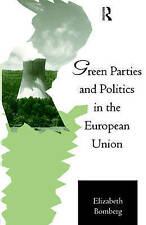 Green Parties and Politics in the European Union (Routledge Research in Europea