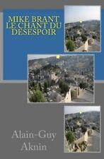 Mike Brant : le Chant du Desespoir: By Aknin, Alain-Guy