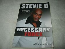 SIGNED STEVIE D - NECESSARY FORCE STEVIE D OF LEGENDARY FORCE MDs - LUCIO DUTCH