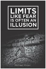 Michael Jordan Poster Famous Quote: Limits like fear is often an illusion Sports