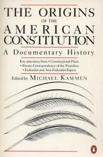 THE ORIGINS OF THE AMERICAN CONSTITUTION: A Documentary History ~NEW~