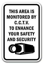 """This Area Is Monitored By CCTV. For Your Safety & Security Sign 12"""" x 18"""" Alum"""