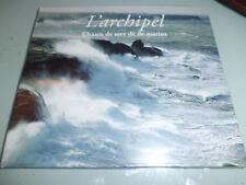 L'ARCHIPEL Chants de Mer et de Marins - CD Bretagne  digipack NEUF Rare