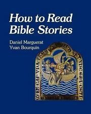 How to Read Bible Stories by Yvan Bourquin and Daniel Marguerat (1999,...