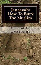 Janaazah : How to Bury the Muslim (2013, Paperback)