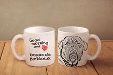 "Dogue de Bordeaux - ceramic cup, mug ""Good morning and love"", Usa"