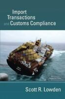 Import Transactions and Customs Compliance, Like New Used, Free shipping in t...