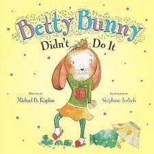 NEW Betty Bunny Didn't Do It by Michael Kaplan