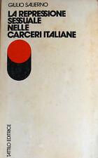 GIULIO SALIERNO LA REPRESSIONE SESSUALE NELLE CARCERI ITALIANE TATTILO 1973
