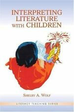 Literacy Teaching: Interpreting Literature with Children by Shelby A. Wolf (2003