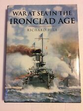 War at Sea in the Ironclad Age, Richard Hill, 2000 mc