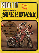 Ride It! The Complete Book of Speedway by Cyril May (1987, Hardcover)