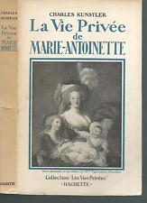 La vie privee de Marie-Antoinette.Charles KUNSTLER.Dédicacé 1943  *  K002