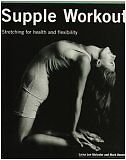 Supple Workout, Stretching for Health and Flexibility by Lorna Lee; Bender Malco