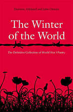 The Winter of the World: Poems of the Great War, Hibberd, Dominic, New Book