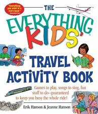 The Everything Kids' Travel Activity Book: Games to Play, Songs to Sing, Fun Stu
