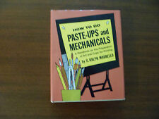 How to do Paste-Ups and Mechanicals Ralph Maurello1960 Art Reproduction Printing