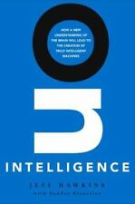 On Intelligence : How a New Understanding of the Brain Will Lead to the...
