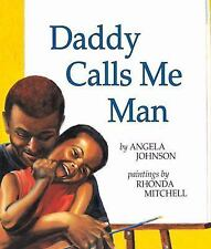 Richard Jackson Bks.: Daddy Calls Me Man by Angela Johnson (2000, Paperback)