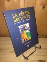 """La pêche bretonne au """" bon vieux temps """" par Claude Péridy"""