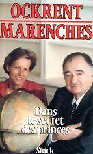OCKRENT MARENCHES / DANS LE SECRET DES PRINCES / SERVICES SECRETS FRANCAIS