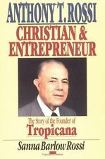 Anthony T. Rossi, Christian and Entrepreneur: The Story of the Founder of