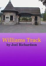 Williams Track by Joel Richardson and William E. Soares Jr. (2009, Paperback)