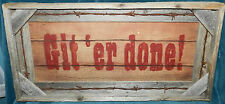 """Awesome Primitive Barn Wood/Barbed Wire """"Git """"Er Done!"""" Sign/Picture!"""