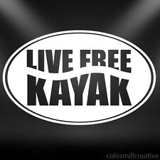 Live Free Kayak Decal, Paddle Sticker, canoe, river....Cool!!